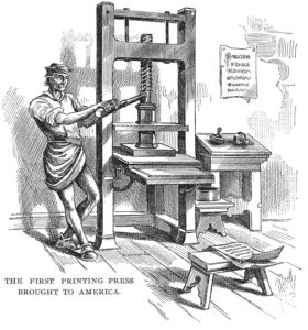 Line drawing of a man working an early printing press and the text The First Printing Press Brought to America