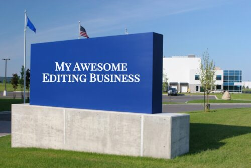 Blue business sign that says My Awesome Editing Business