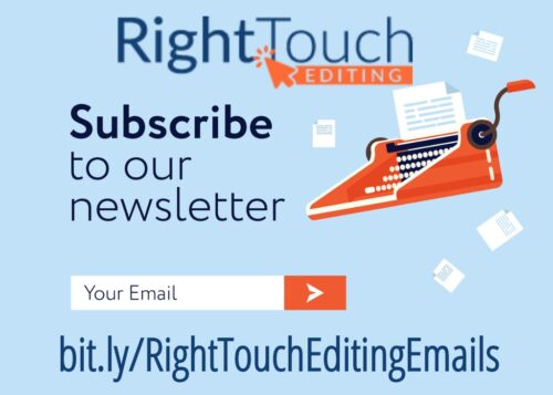 Right Touch Editing: Subscribe to our newsletter at bit.ly/RightTouchEditingEmails